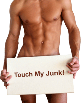 naked man holind touch my junk sign
